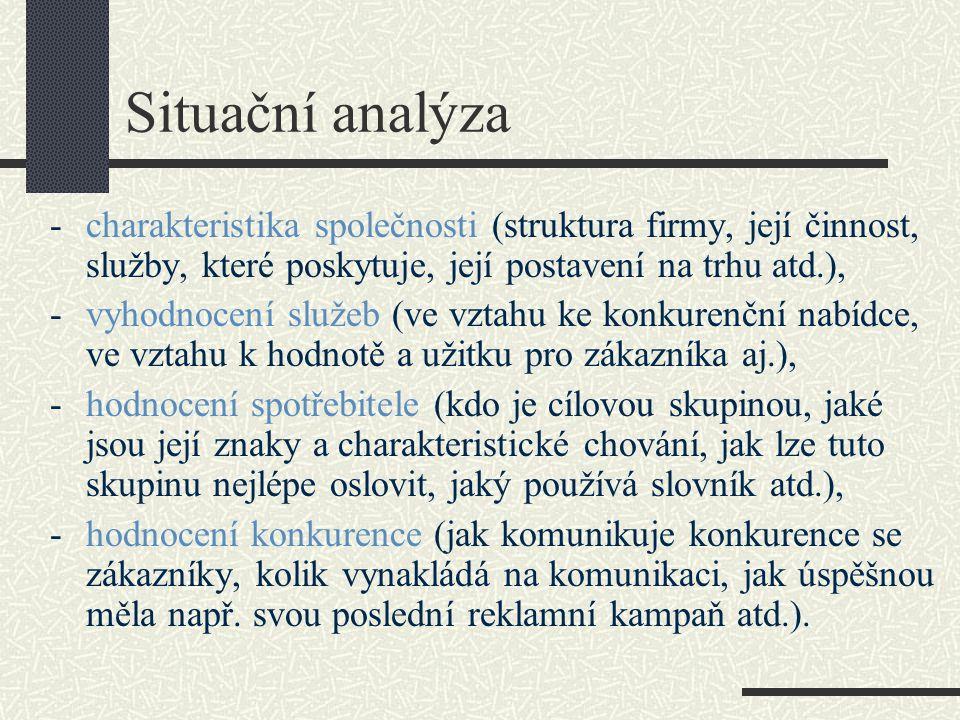 Situační analýza - charakteristika společnosti (struktura firmy, její činnost, služby, které poskytuje, její postavení na trhu atd.),