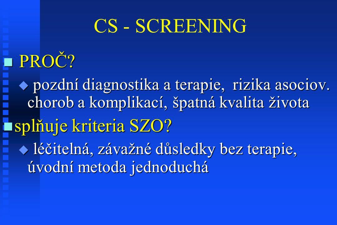 CS - SCREENING PROČ splňuje kriteria SZO