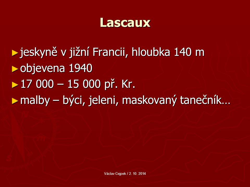 Lascaux jeskyně v jižní Francii, hloubka 140 m objevena 1940