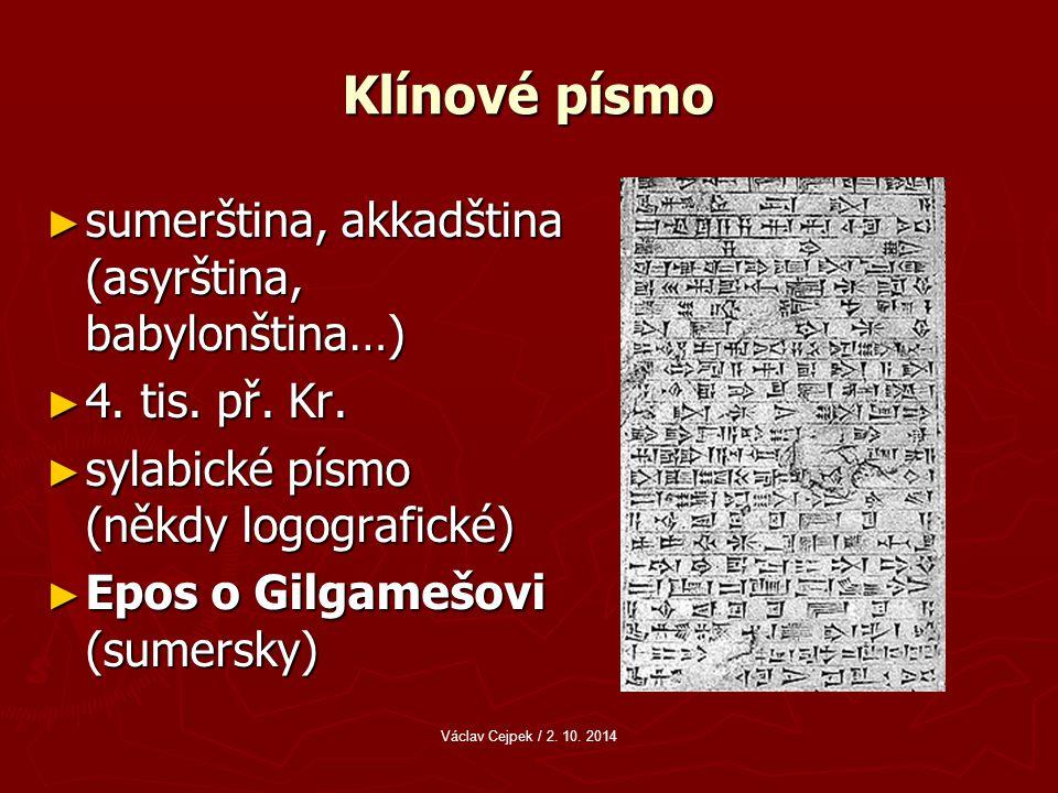 Klínové písmo sumerština, akkadština (asyrština, babylonština…)