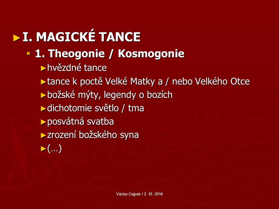 I. MAGICKÉ TANCE 1. Theogonie / Kosmogonie hvězdné tance