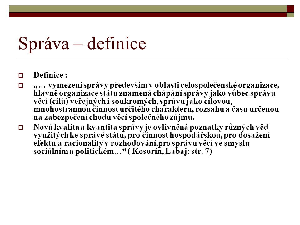 Správa – definice Definice :