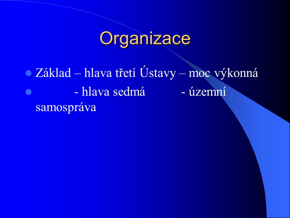 Organizace Základ – hlava třetí Ústavy – moc výkonná