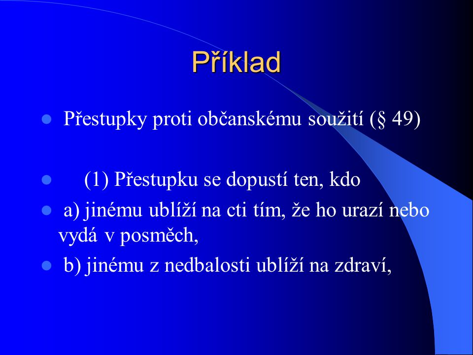 Příklad Přestupky proti občanskému soužití (§ 49)