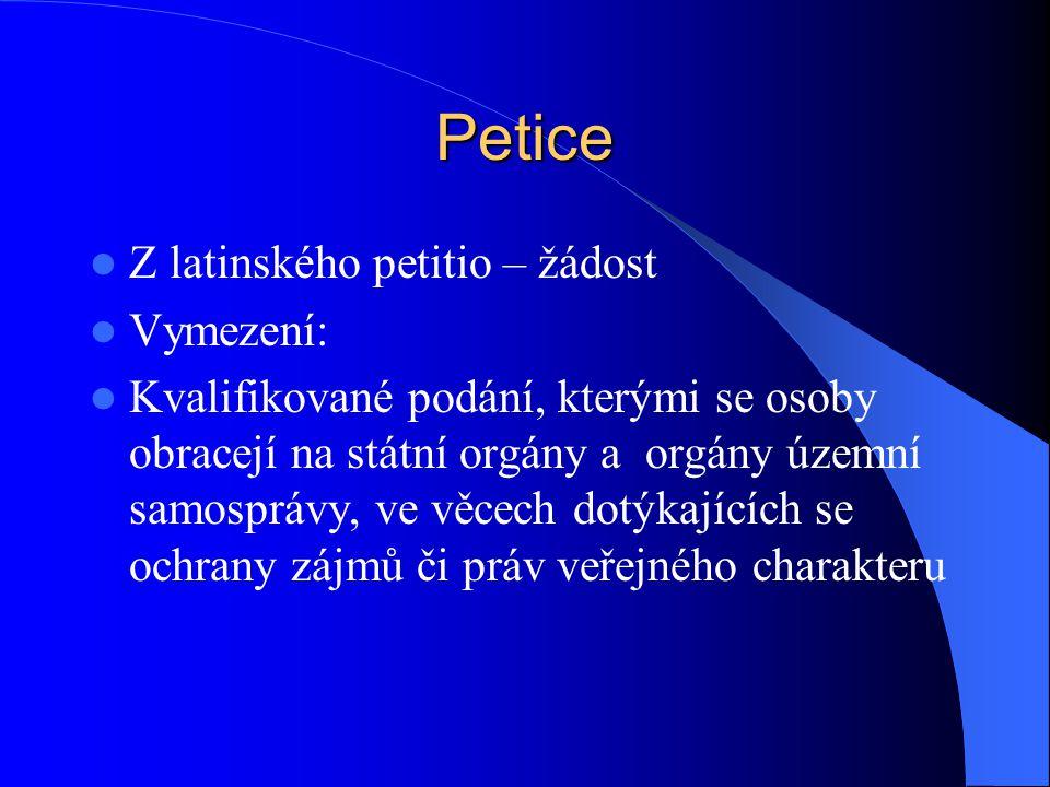 Petice Z latinského petitio – žádost Vymezení:
