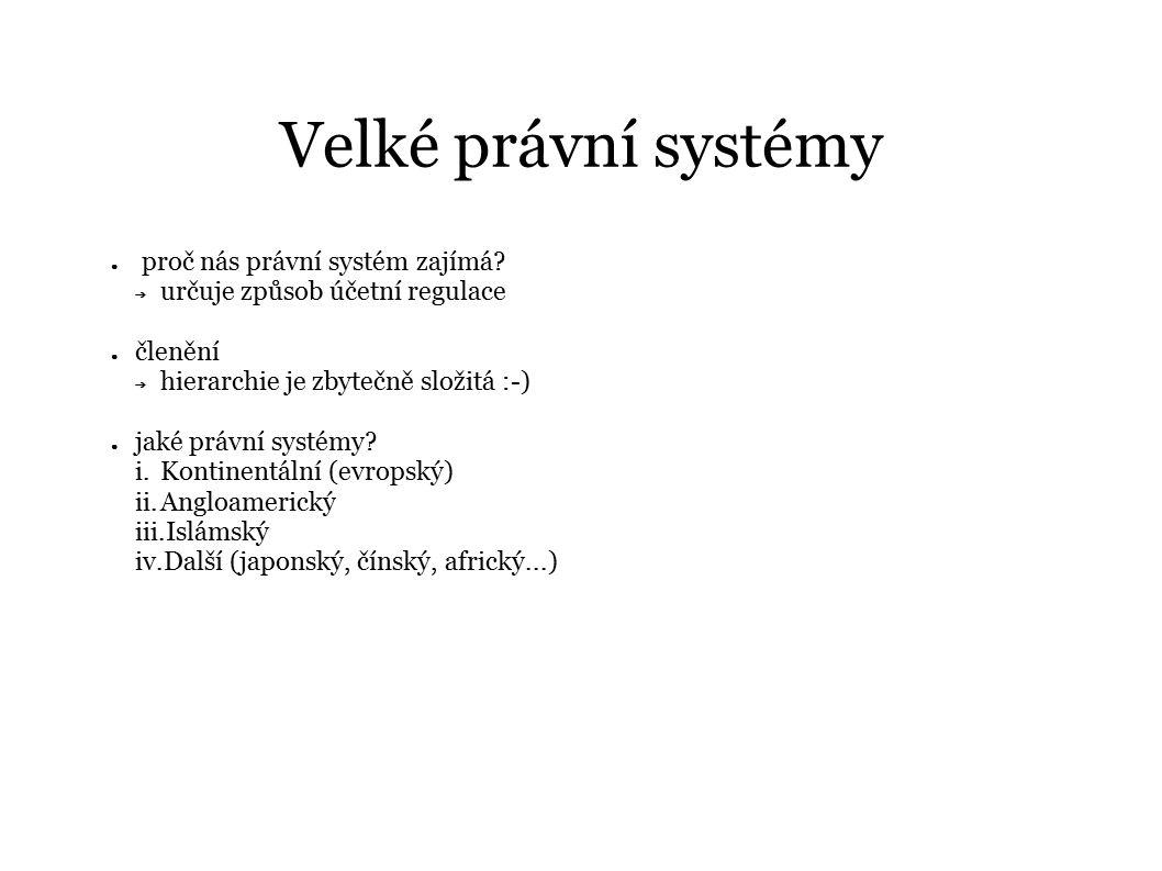 Velké právní systémy proč nás právní systém zajímá
