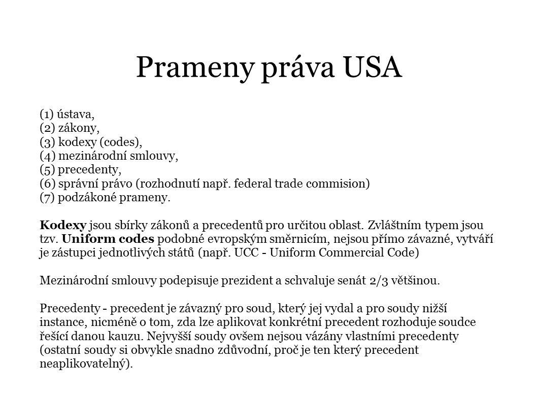Prameny práva USA (1) ústava, (2) zákony, (3) kodexy (codes),