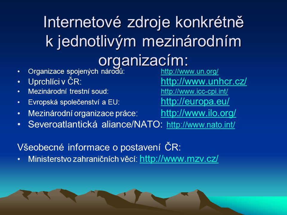 Internetové zdroje konkrétně k jednotlivým mezinárodním organizacím: