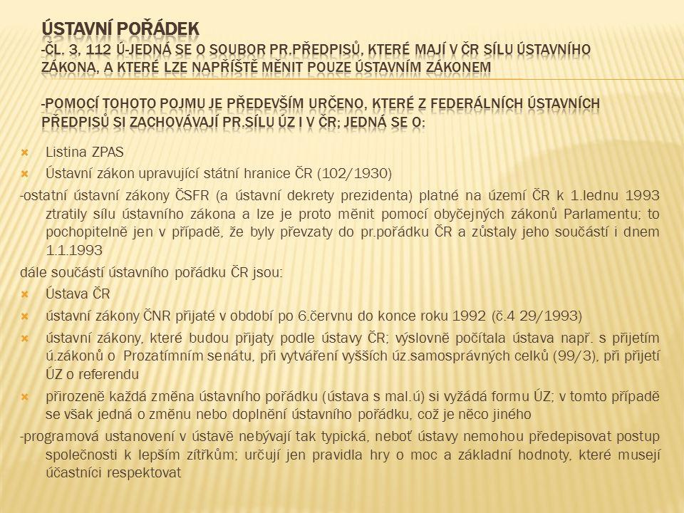ústavní pořádek -čl. 3, 112 Ú-jedná se o soubor pr