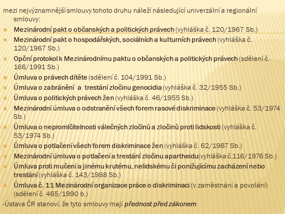 mezi nejvýznamnější smlouvy tohoto druhu náleží následující univerzální a regionální smlouvy: