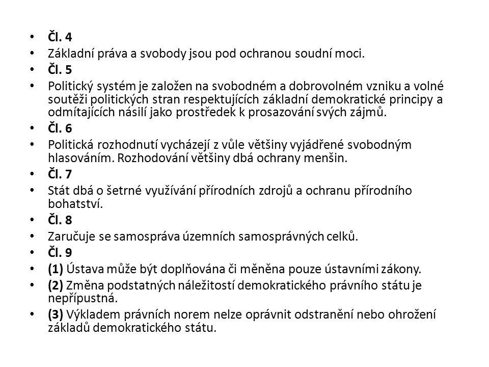 Čl. 4 Základní práva a svobody jsou pod ochranou soudní moci. Čl. 5.