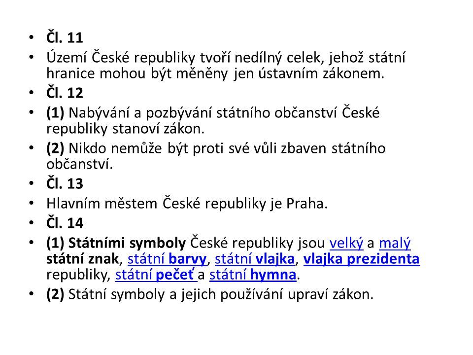 Čl. 11 Území České republiky tvoří nedílný celek, jehož státní hranice mohou být měněny jen ústavním zákonem.