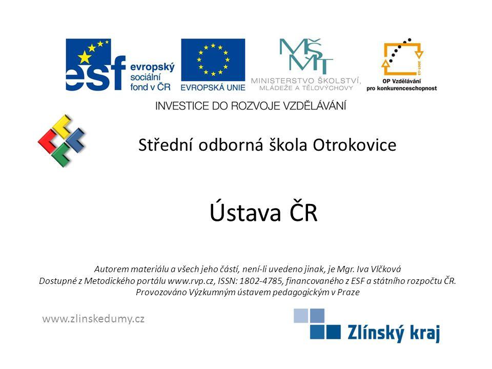 Ústava ČR Střední odborná škola Otrokovice www.zlinskedumy.cz