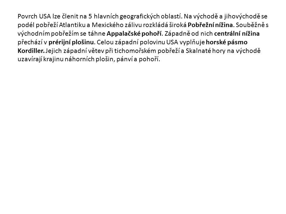 Povrch USA lze členit na 5 hlavních geografických oblastí