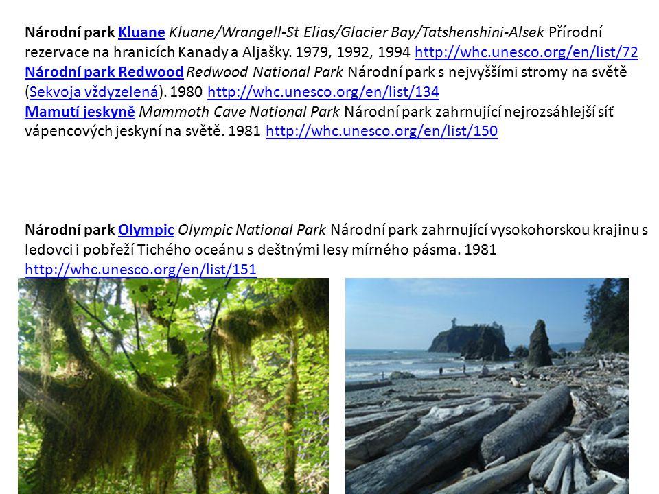 Národní park Kluane Kluane/Wrangell-St Elias/Glacier Bay/Tatshenshini-Alsek Přírodní rezervace na hranicích Kanady a Aljašky. 1979, 1992, 1994 http://whc.unesco.org/en/list/72