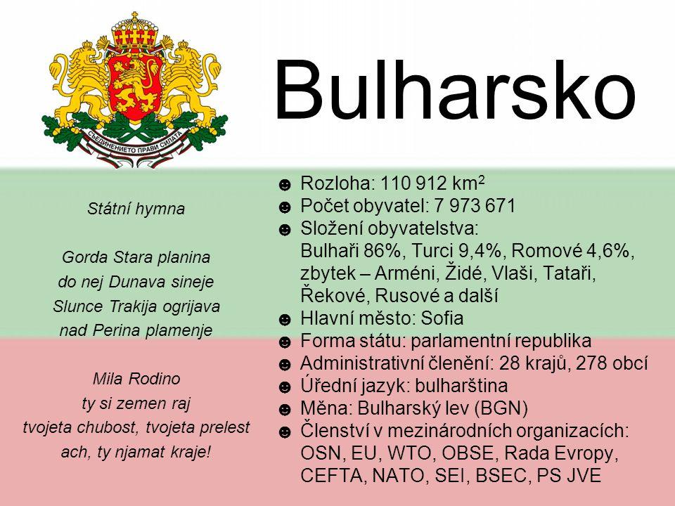 Bulharsko Rozloha: 110 912 km2 Počet obyvatel: 7 973 671