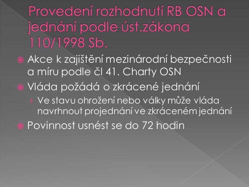 Provedení rozhodnutí RB OSN a jednání podle úst.zákona 110/1998 Sb.