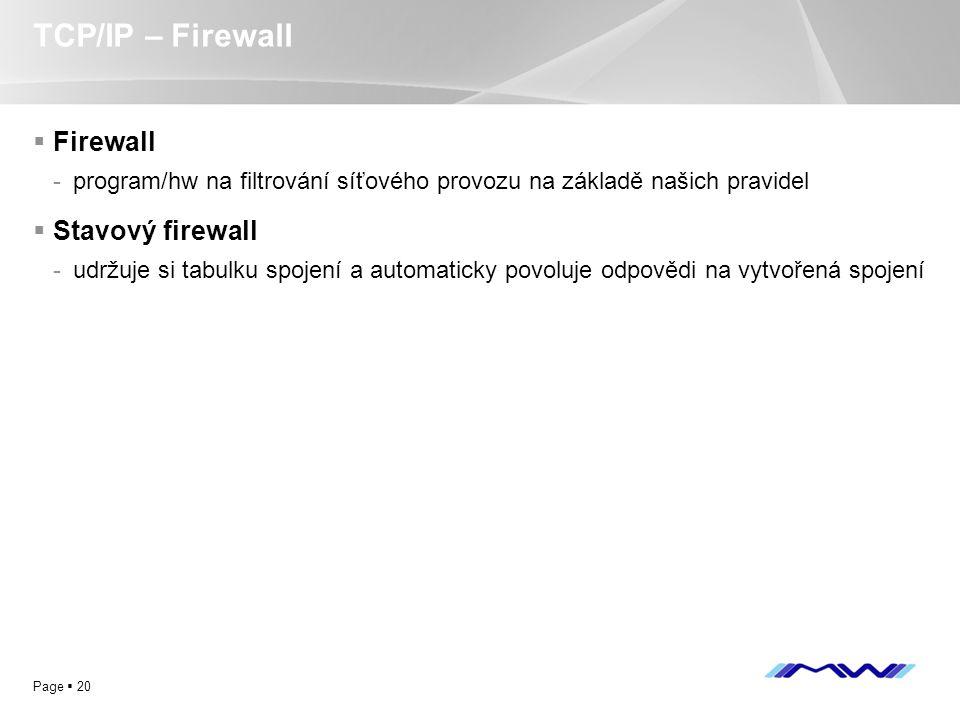 TCP/IP – Firewall Firewall Stavový firewall