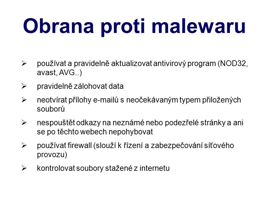 Obrana proti malewaru používat a pravidelně aktualizovat antivirový program (NOD32, avast, AVG..) pravidelně zálohovat data.