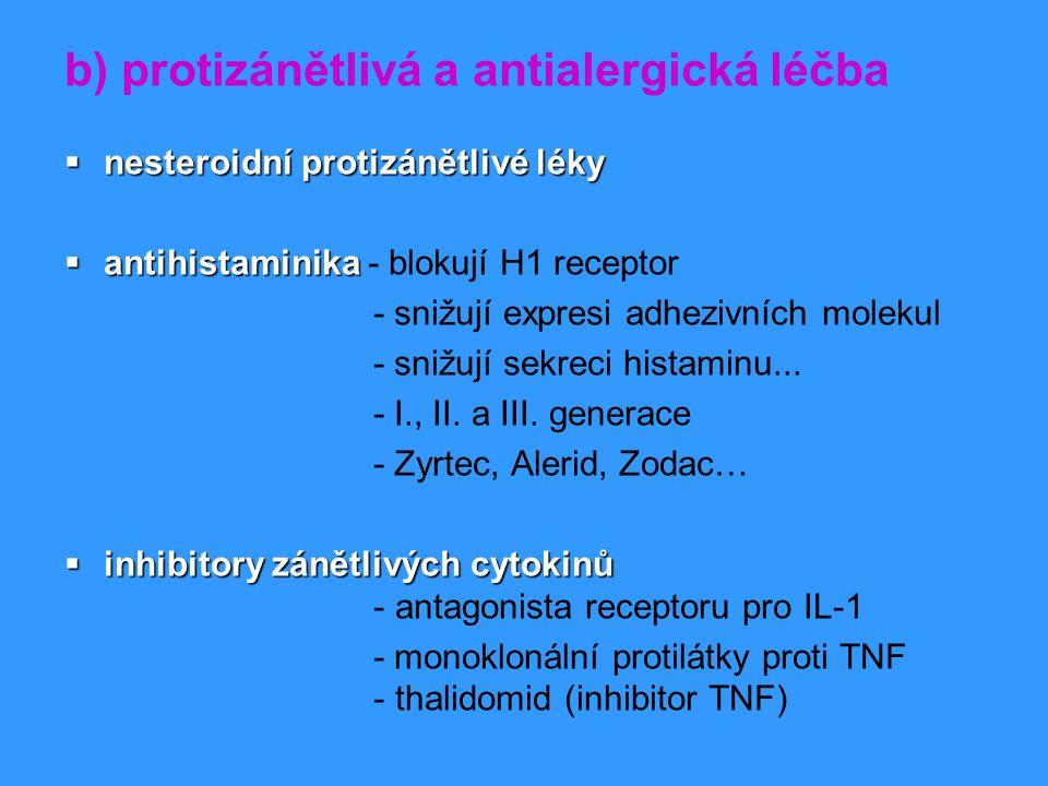 b) protizánětlivá a antialergická léčba