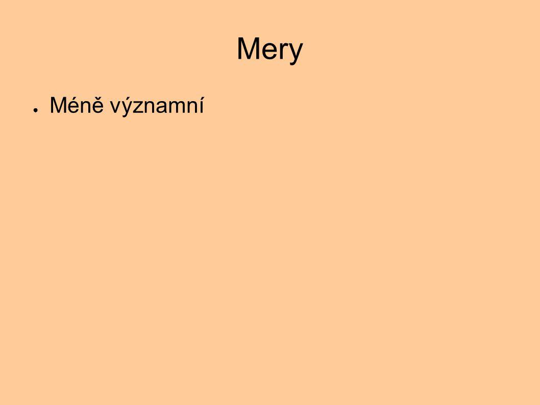 Mery Méně významní