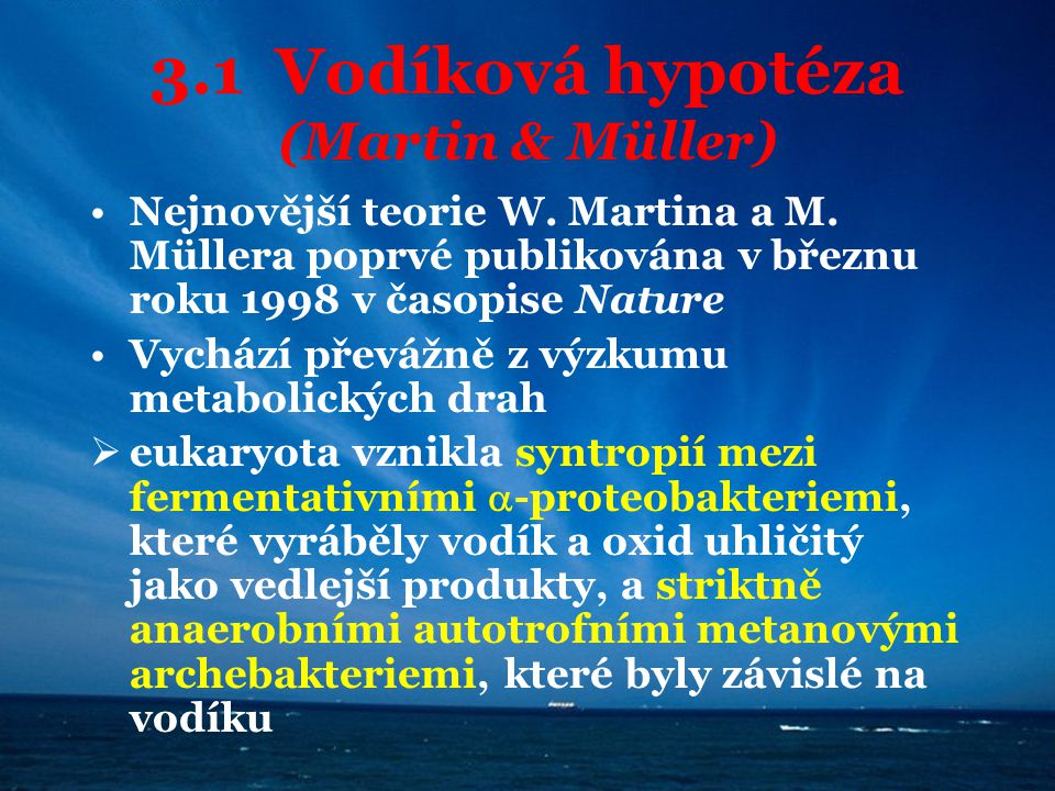 3.1 Vodíková hypotéza (Martin & Müller)