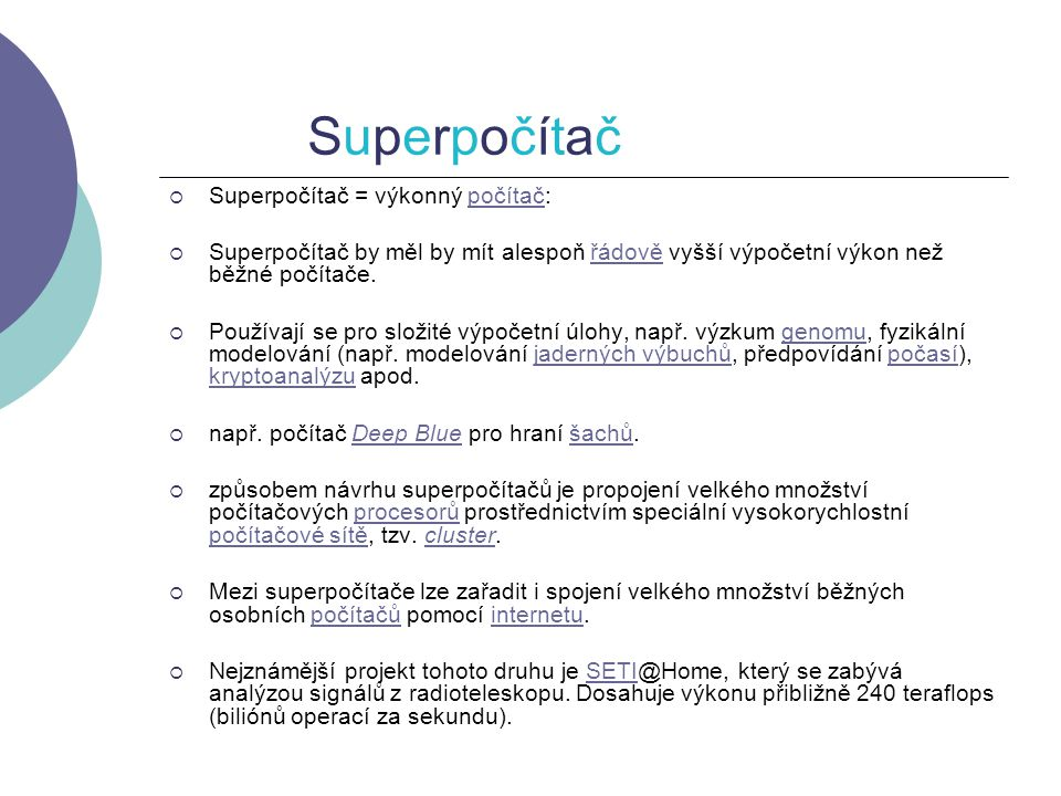 Superpočítač Superpočítač = výkonný počítač: