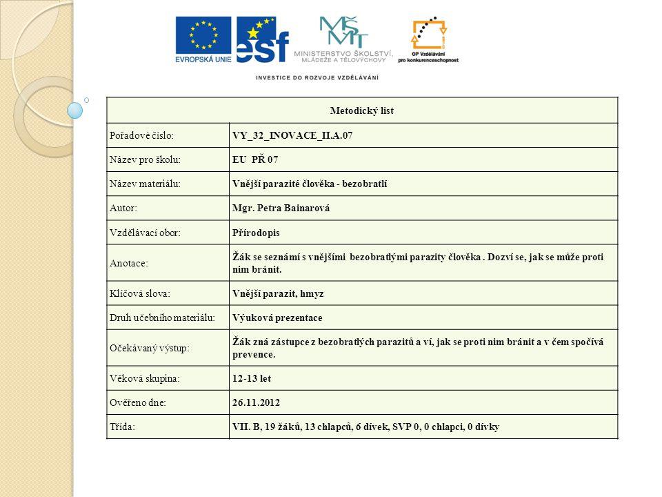Metodický list Pořadové číslo: VY_32_INOVACE_II.A.07. Název pro školu: EU PŘ 07. Název materiálu:
