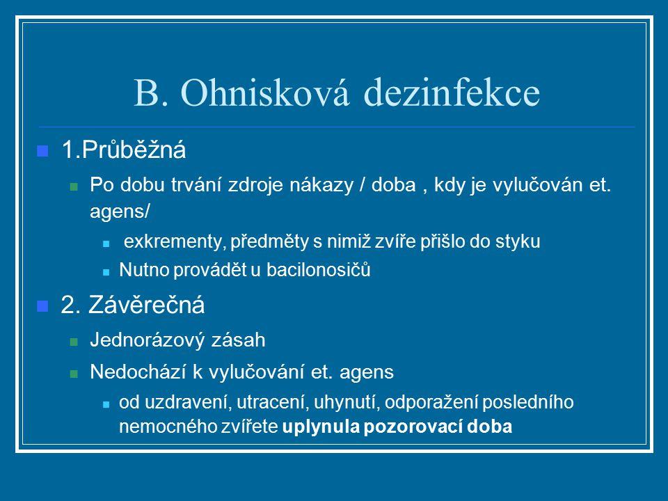 B. Ohnisková dezinfekce