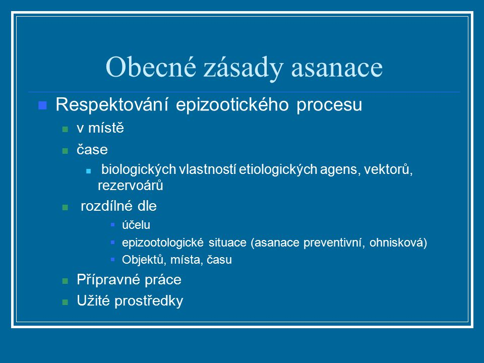Obecné zásady asanace Respektování epizootického procesu v místě čase