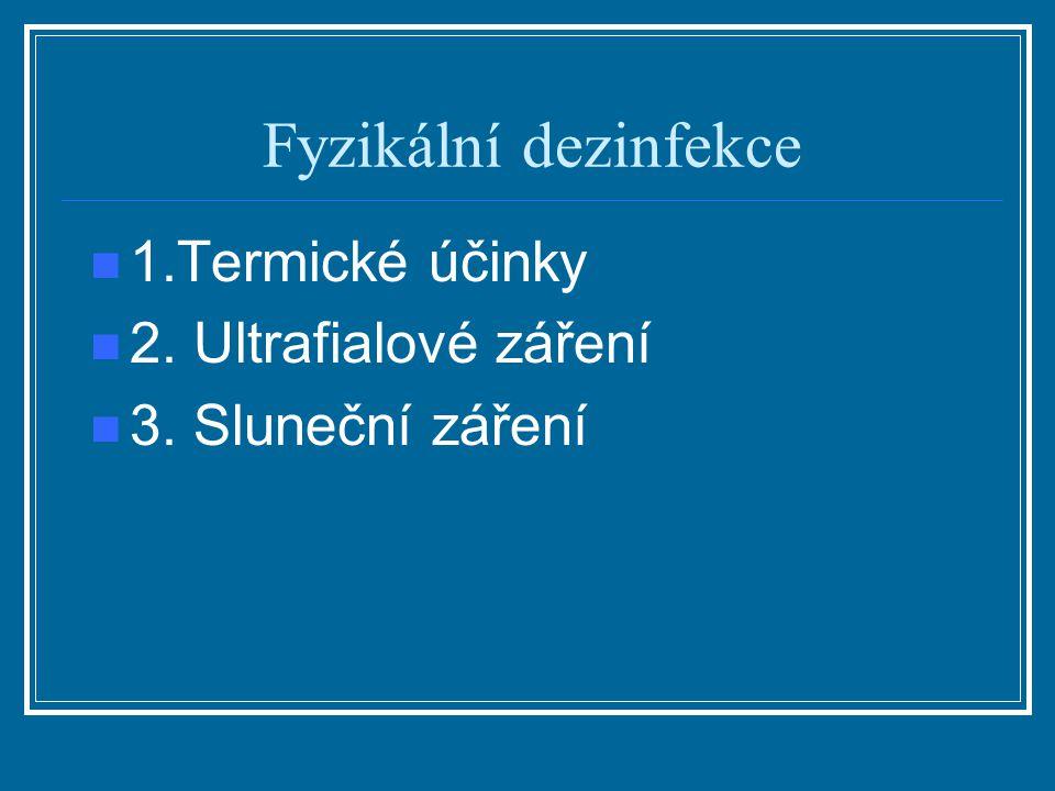 Fyzikální dezinfekce 1.Termické účinky 2. Ultrafialové záření