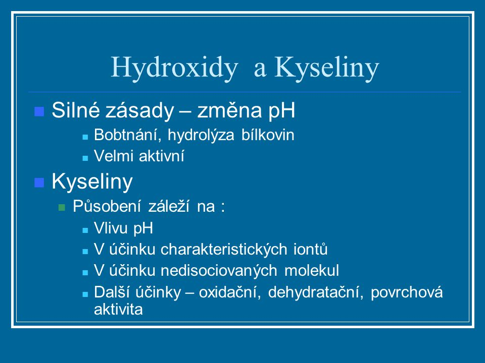 Hydroxidy a Kyseliny Silné zásady – změna pH Kyseliny