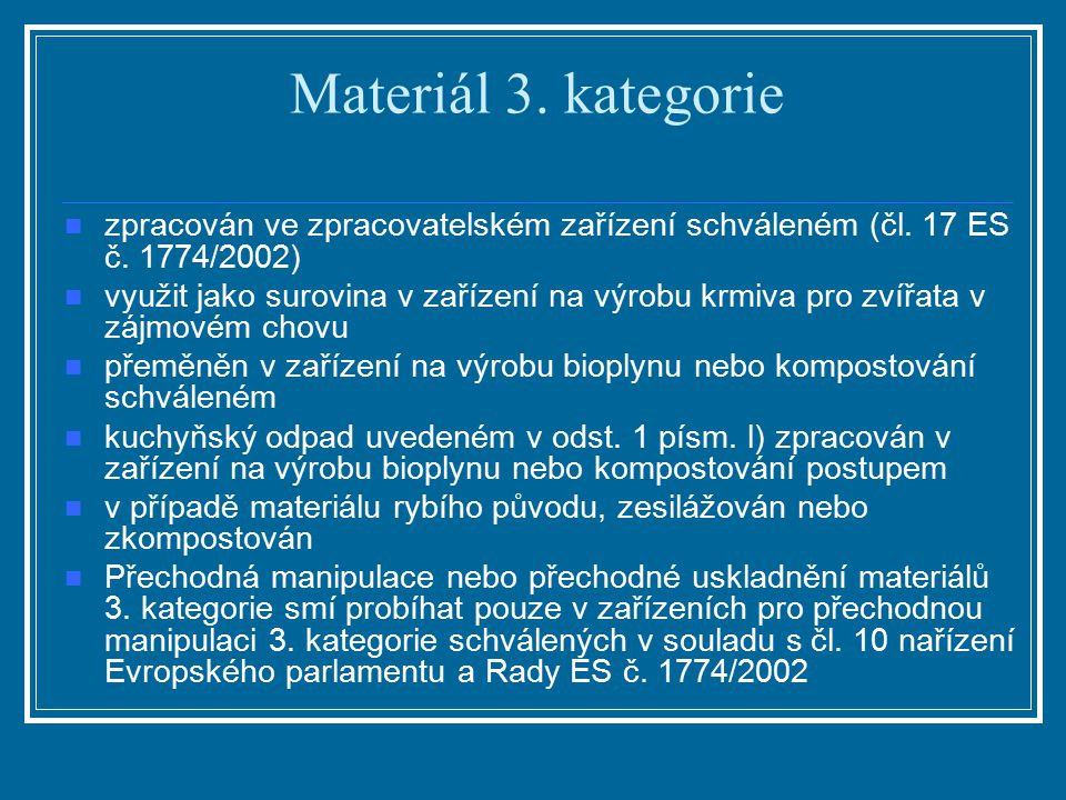 Materiál 3. kategorie zpracován ve zpracovatelském zařízení schváleném (čl. 17 ES č. 1774/2002)