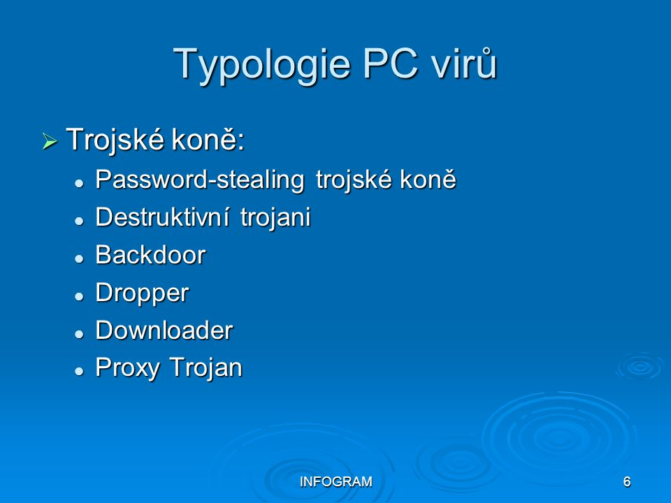 Typologie PC virů Trojské koně: Password-stealing trojské koně