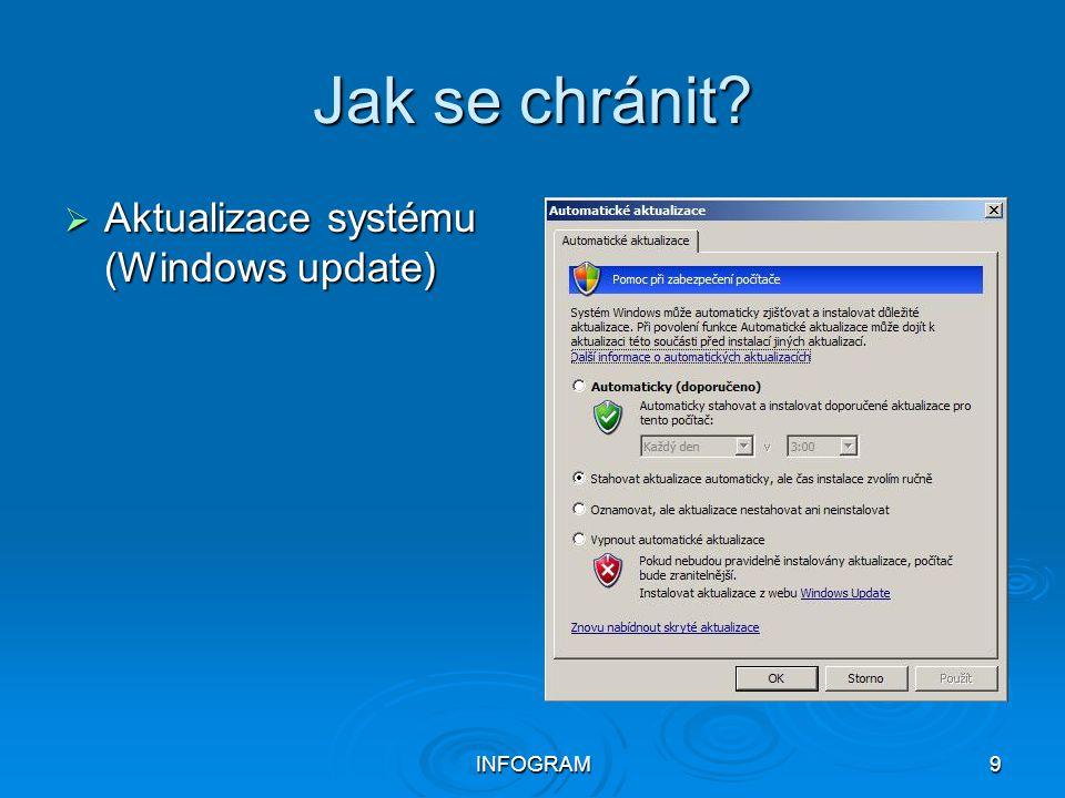 Jak se chránit Aktualizace systému (Windows update) INFOGRAM