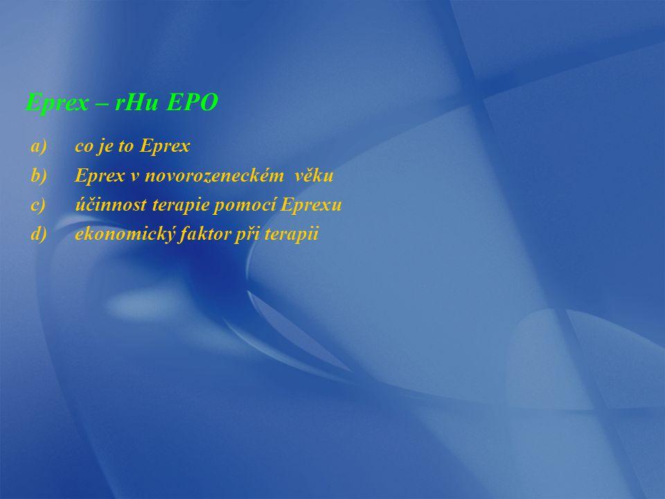 Eprex – rHu EPO co je to Eprex Eprex v novorozeneckém věku