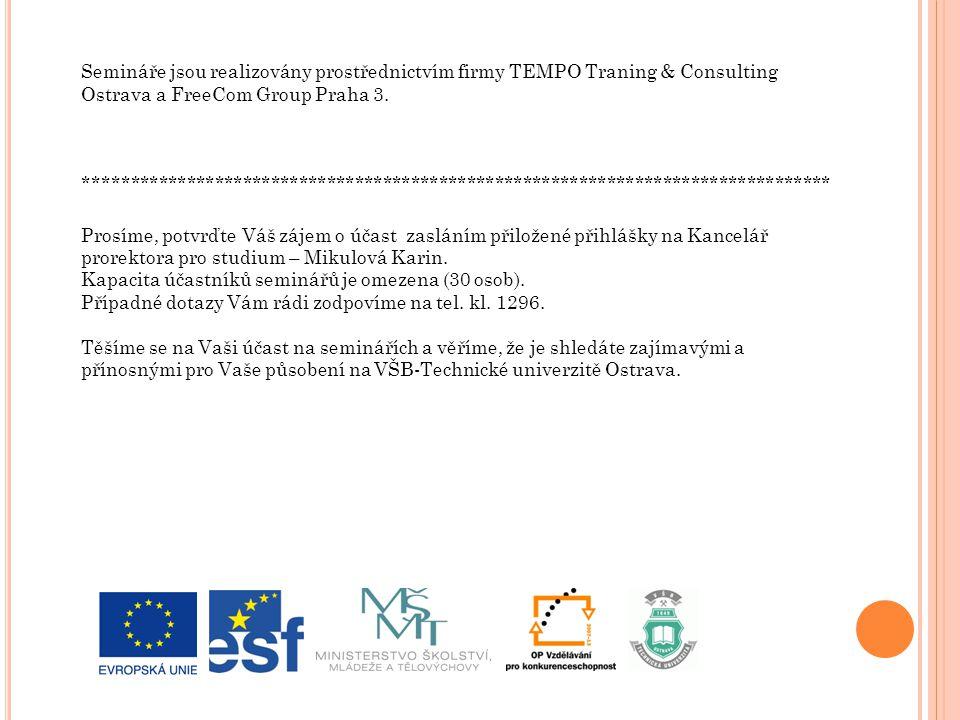 Semináře jsou realizovány prostřednictvím firmy TEMPO Traning & Consulting Ostrava a FreeCom Group Praha 3.