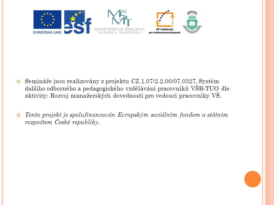 Semináře jsou realizovány z projektu CZ. 1. 07/2. 2. 00/07