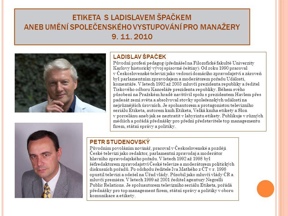 Etiketa s Ladislavem Špačkem aneb Umění společenského vystupování pro Manažery 9. 11. 2010