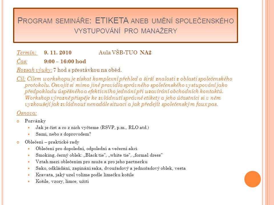 Program semináře: ETIKETA aneb umění společenského vystupování pro manažery