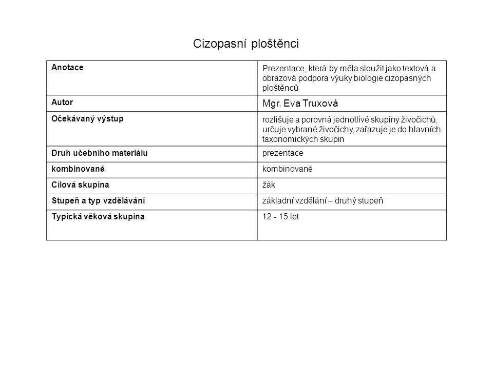 Cizopasní ploštěnci Mgr. Eva Truxová Anotace