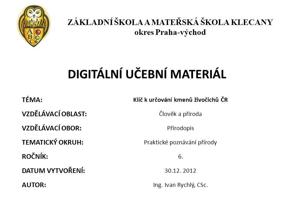 DIGITÁLNÍ UČEBNÍ MATERIÁL Klíč k určování kmenů živočichů ČR