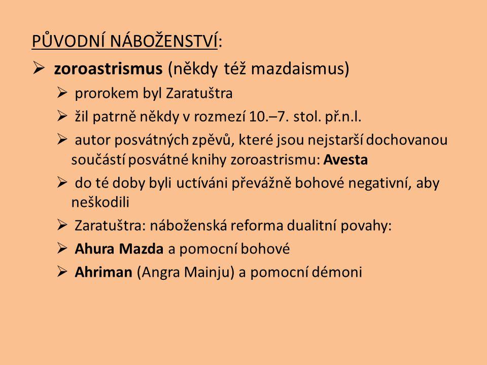 zoroastrismus (někdy též mazdaismus)