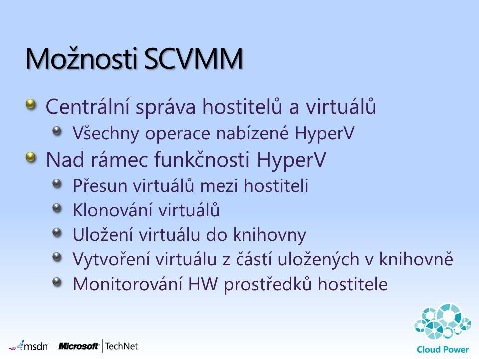 Možnosti SCVMM Centrální správa hostitelů a virtuálů