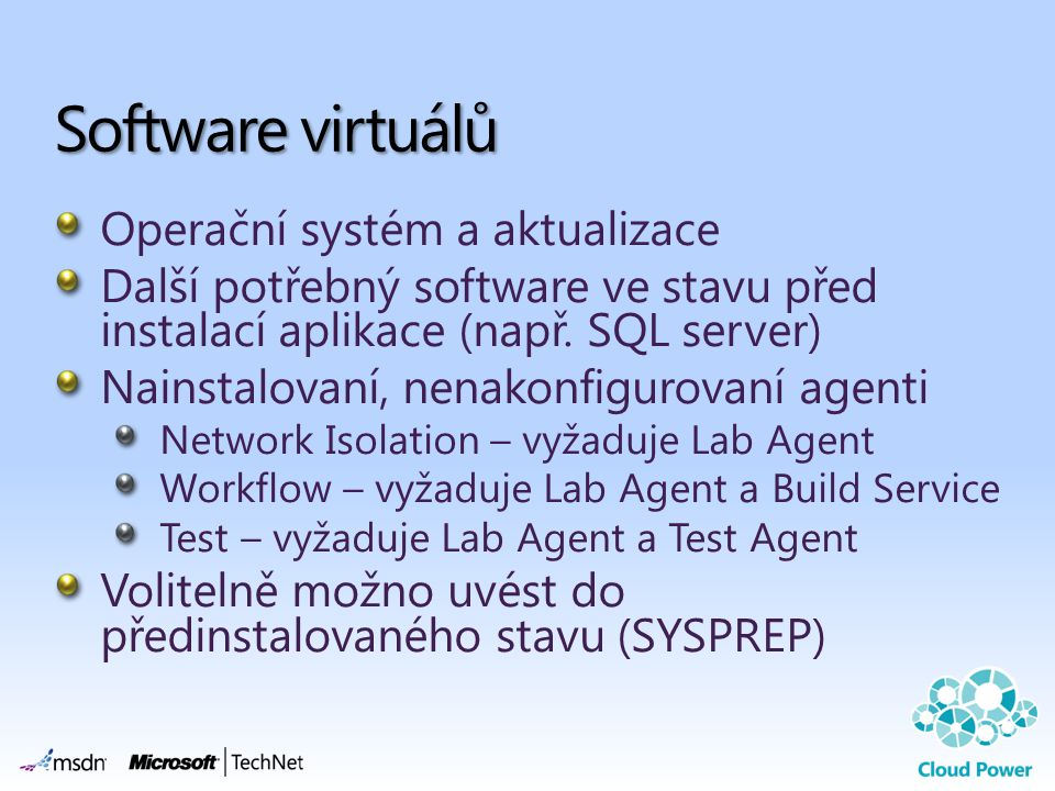 Software virtuálů Operační systém a aktualizace