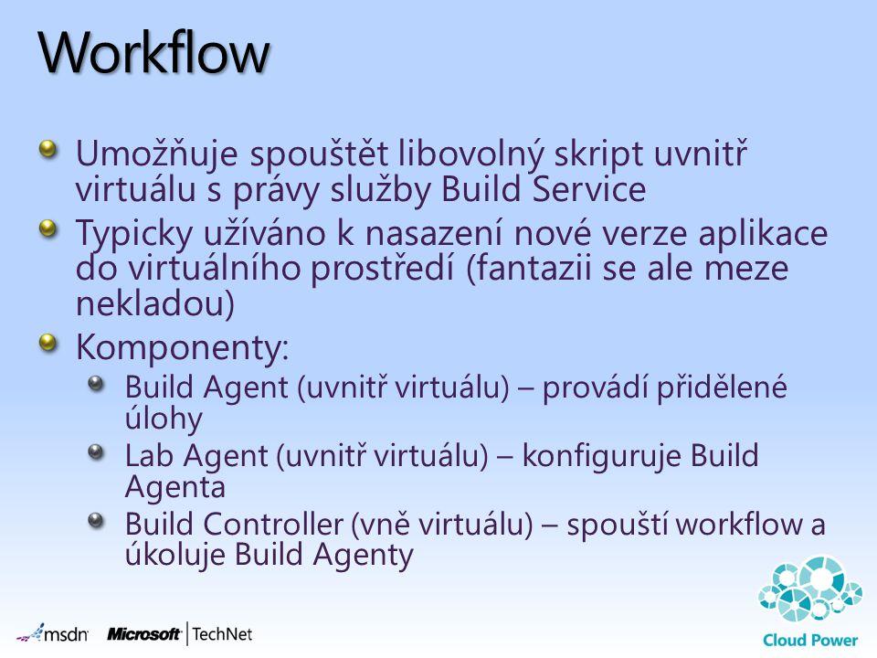 Workflow Umožňuje spouštět libovolný skript uvnitř virtuálu s právy služby Build Service.