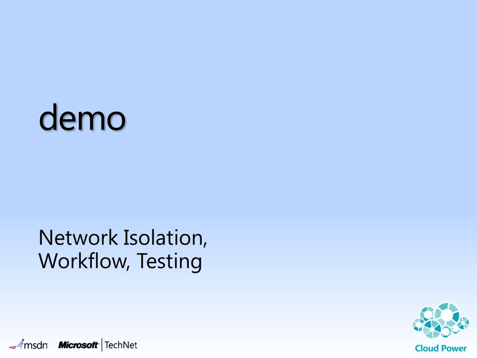 Network Isolation, Workflow, Testing