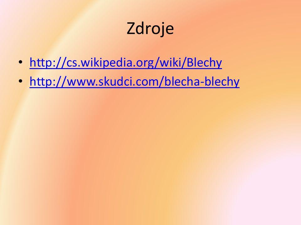 Zdroje http://cs.wikipedia.org/wiki/Blechy