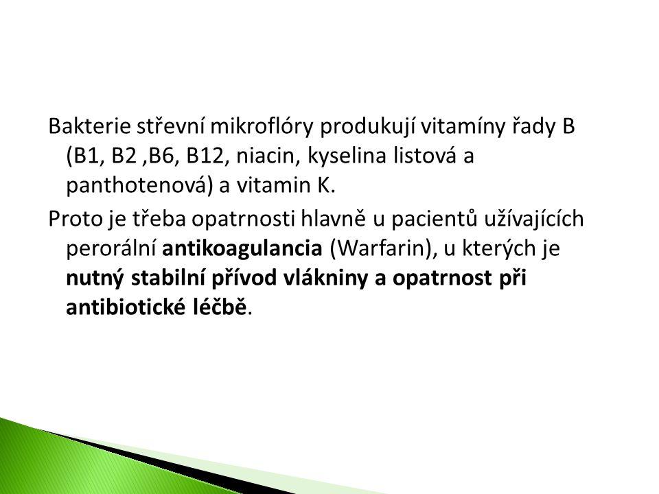 Bakterie střevní mikroflóry produkují vitamíny řady B (B1, B2 ,B6, B12, niacin, kyselina listová a panthotenová) a vitamin K.