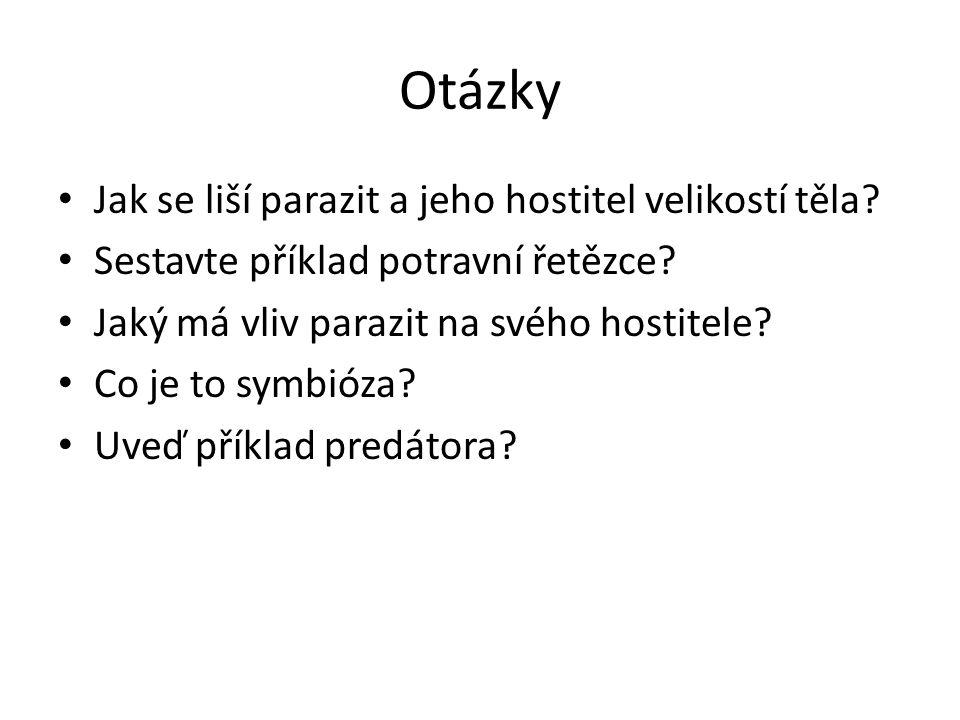 Otázky Jak se liší parazit a jeho hostitel velikostí těla